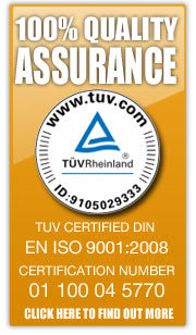 100% Quality Assurance. TUV Certified DIN EN ISO 90001:2000. Certification Number 01 100 04 5770. Click here to find out more